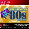 Danny Bell - 80's Thursday - Box UK - 17-06-2021
