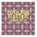 POOLSIDE ELECTRIC 8 (Pt 2 Downtempo)