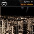 Lynchian #21 — Dark Jazz 2nd Edition