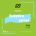 Livewire Series Ep05