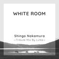 White Room - Shingo Nakamura Tribute Mix By LuNa