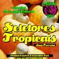 SELETORES TROPICAIS EPISODIO 8