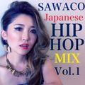 DJ SAWACO JAPANESE HIPHOP MIX vol.1