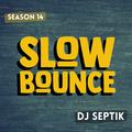 SlowBounce Brand New with Dj Septik   Dancehall, Moombahton, Reggae   Episode 31