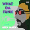 Alex Mark - What Da Funk vol. 13