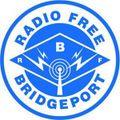 Radio Free Bridgeport 5-21-2019