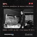Techtrônica #1 - Mulheres Pioneiras na Música Eletrônica