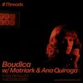 Boudica w/ Ana Quiroga and Matriark - 06-Nov-20
