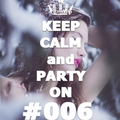 ELEM3NT presents: KEEP CALM AND PARTY ON #006