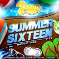 #SUMMERSIXTEEN PT 1 (HIP HOP & RNB) @OFFICIALDJJIGGA