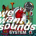 Wewantsounds System #24 04-09-2019