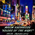 Maxim Kuznyecov - KOLORS OF THE NIGHT Vol.03.