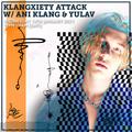 Klangxiety Attack w/ Ani Klang & Yulav 13th January 2021
