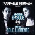 Raffaele Petralia - Mixcloud Episode #15 with GuestDj Sole Llorente