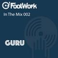 Footwork Ent. In The Mix 002 w/ Guru - Footworkin it