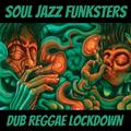 Soul Jazz Funksters - Dub Reggae Lockdown