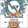 Sessions by WIRED Radio - Episode 04 - Featuring Foxtr0tt