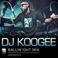 Exclusive Ballin' Night Mix by DJ Koogee