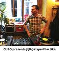 # 001 - Cubo presents Jijo/Jazzprofilactika
