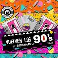 VUELVEN LOS 90 VOL.3 SERGIMAS DJ   #TEMAZOS