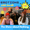 The Show about Nothing - The one about emotions (200221)