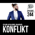 Club Killers Radio 244 - Konflikt