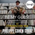 Be My Guest #2 - Philippe Cohen Solal (Contención mix) [TSUGI]