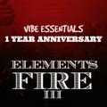Vibe Essentials Presents Elements: Fire III 12/5/2015