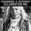 CASSANDRA'S BIRTHDAY CELEBRATION MIX