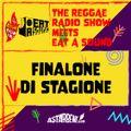 THE REGGAE RADIO SHOW meets EAT A SOUND - Ep.24 Season 7 Finalone di Stagione