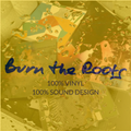 Burn The Roots pres. 100% VINYL / 100% SOUND DESIGN