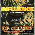 INFLUENCE L.A. Kip Killagain 3-18-18