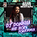 #AsianBeatsMixtape 028 | DJ DONNAA HIP HOP #POWERMIX +RaOol, Ty Dolla, SHEZ, Illatek, & Amaal Malik
