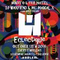 ECLECTIQUE LIVE MIX October 13th, 2016 by DJ WAXFIEND and MC MAIKAL X at CLUB HARLEM
