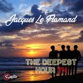The Deepest Hour 74 w. Jacques Le Flamand