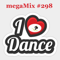 megaMix #298 I Love Dance