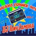Baladas Español 90's Vol.1