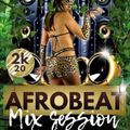 Afrobeat Session 2K20 (Décembre) By DJ SWEETDROP