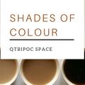 Shades of Colour Community Space for QTIBPOC [Mixtape#127]