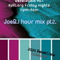 Joe b. rebel radio 90.1 Houston Kpft.org 1hour dj mix pt2