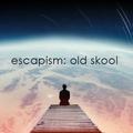 [Old School Rave] Escapism: Old Skool