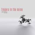 FINGERS IN THE NOISE - Best Off II