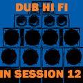 Dub Hi Fi In Session 12
