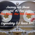 Legendary DJ Tanco NYC - Journey Into House Vol. 40 Part 1 Fire Island Sessions