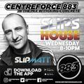 Slipmatt  Slip's House - 883 Centreforce DAB 21-07-2021 .mp3