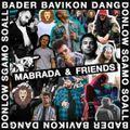 Mabrada & Friends (Don Low, DANG, Soall, Bader, Bavikon, Sgamo)
