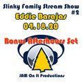 Eddie Barajas - Afterhours Set - Slinky Family Stream Show 2 - 041820