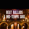 Beat Ballads & Mid-tempo Soul