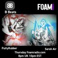 B BEATS FOAM RADIO PUTTYRUBBER & GUEST SARAH AIR TECHNO/LEFTFIELD/BREAKS/CHILLED/HOUSE