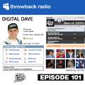 Throwback Radio #101 - Digital Dave (2000's Throwback Mix)